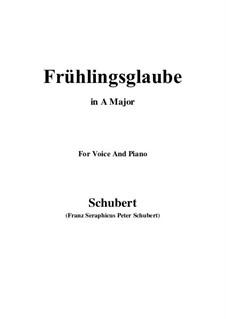 Frühlingsglaube (Faith in Spring), D.686 Op.20 No.2: Для голоса и фортепиано (A Major) by Франц Шуберт