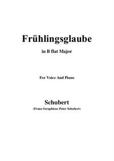 Frühlingsglaube (Faith in Spring), D.686 Op.20 No.2: Для голоса и фортепиано (B Flat Major) by Франц Шуберт