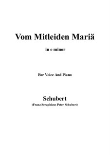 Vom Mitleiden Mariä (Mary's Suffering), D.632: E minor by Франц Шуберт