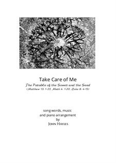 Song of the Parable of the Sower and the Seed (Take Care of Me): Song of the Parable of the Sower and the Seed (Take Care of Me) by John Hayles