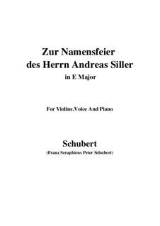 Zur Namensfeier des Herrn Andreas Siller (On the Name-Day of Herr Andreas Siller), D.83: E Major by Франц Шуберт