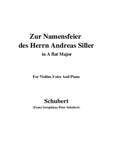 Zur Namensfeier des Herrn Andreas Siller (On the Name-Day of Herr Andreas Siller), D.83: A flat Major by Франц Шуберт