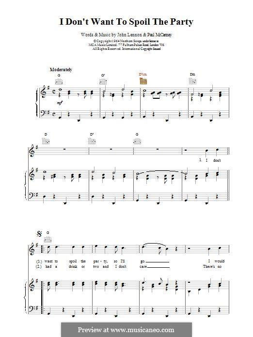 I Don't Want To Spoil the Party (The Beatles): Для голоса и фортепиано (или гитары) by John Lennon, Paul McCartney