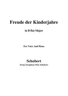 Freude der Kinderjahre (Joy of Childhood), D.455: B flat Major by Франц Шуберт