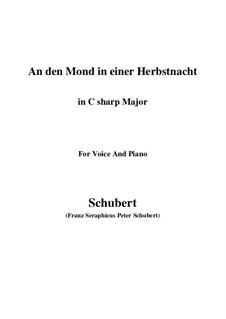 An den Mond in einer Herbstnacht (To the Moon on an Autumn Night), D.614: C sharp Major by Франц Шуберт
