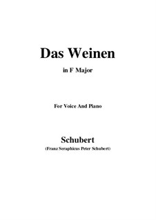 Das Weinen (Weeping), D.926 Op.106 No.2: Для голоса и фортепиано (Фа мажор) by Франц Шуберт