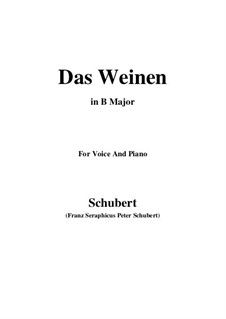 Das Weinen (Weeping), D.926 Op.106 No.2: For voice and piano (B Major) by Франц Шуберт