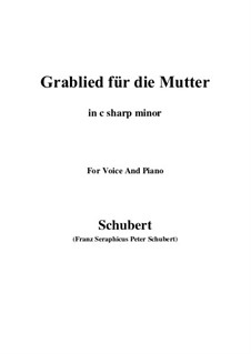 Grablied für die Mutter (A Mother's Funeral Song), D.616: C sharp minor by Франц Шуберт