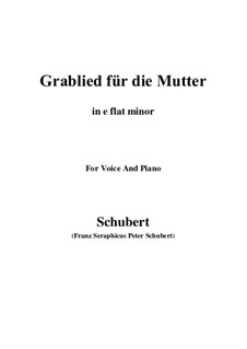 Grablied für die Mutter (A Mother's Funeral Song), D.616: E flat minor by Франц Шуберт