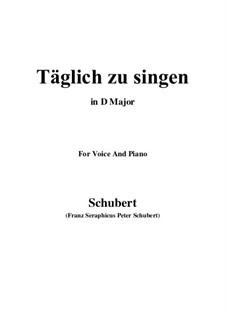 Täglich zu singen (To Sing Daily), D.533: D Major by Франц Шуберт