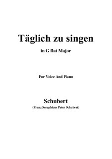 Täglich zu singen (To Sing Daily), D.533: G flat Major by Франц Шуберт