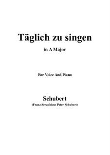 Täglich zu singen (To Sing Daily), D.533: Ля мажор by Франц Шуберт