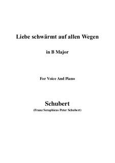 Liebe schwärmt auf allen Wegen: B Major by Франц Шуберт