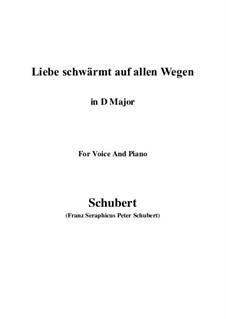 Liebe schwärmt auf allen Wegen: D Major by Франц Шуберт