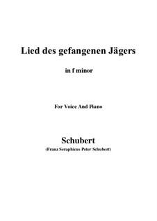 Lied des gefangenen Jägers (Song of the Imprisoned Huntsman), D.843 Op.52 No.7: Для голоса и фортепиано (F minor) by Франц Шуберт