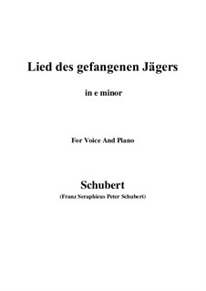 Lied des gefangenen Jägers (Song of the Imprisoned Huntsman), D.843 Op.52 No.7: For voice and piano (e minor) by Франц Шуберт