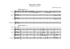 Ring Silver Bells: For choir and strings, percussion by folklore