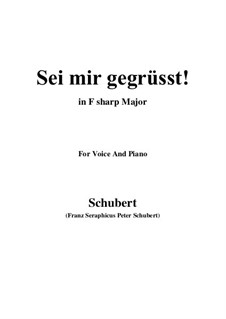 Sei mir gegrüsst (I Greet You), D.741 Op.20 No.1: For voice and piano (F sharp Major) by Франц Шуберт
