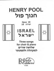 Israel. Three Songs for Choir & Piano, Op.18: Israel. Three Songs for Choir & Piano by Henry Pool