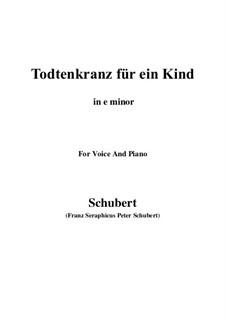 Totenkranz für ein Kind (Wreath for a Dead Child), D.275: E minor by Франц Шуберт