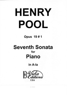 Seventh Sonata for Piano, Op.19 No.1: Seventh Sonata for Piano by Henry Pool