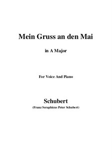 Mein Gruss an den Mai (My Greeting to May), D.305: Ля мажор by Франц Шуберт