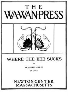 Три песни для голоса и фортепиано, Op.3: No.2 Where the Bee Sucks by Frederic Ayres