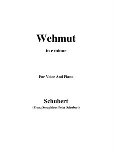 Wehmut (Melancholy), D.772 Op.22 No.2: E minor by Франц Шуберт