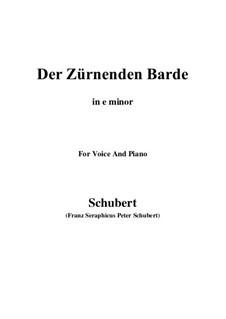 Der zürnende Barde (The Indignant Bard), D.785: E minor by Франц Шуберт
