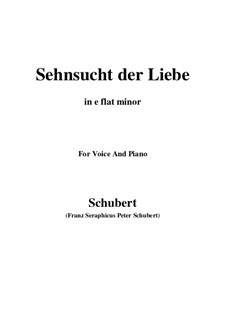 Sehnsucht der Liebe (Love's Yearning), D.180: E flat minor by Франц Шуберт