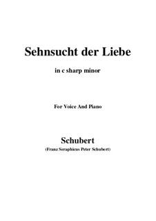 Sehnsucht der Liebe (Love's Yearning), D.180: C sharp minor by Франц Шуберт