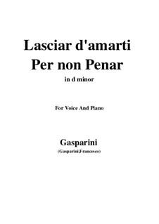 Lasciar d'amarti per non penar: D minor by Франческо Гаспарини