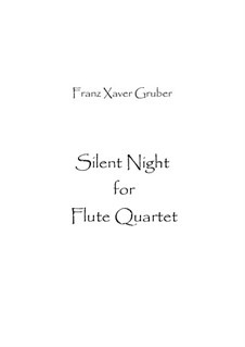 Тихая ночь (ноты для скачивания): Для квартета флейт by Франц Ксавьер Грубер