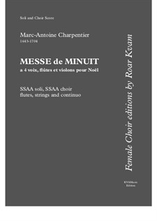 Messe de Menuit pur Noël (SSAA soli, SSAA choir, flutes, strings and continuo): Soli and choir score by Марк-Антуан Шарпантье
