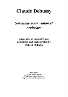 Sérénade: For violin and orchestra – full score and solo part only (parts on rental) by Клод Дебюсси