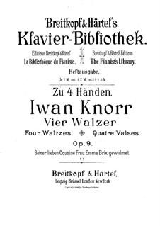 Четыре вальса для фортепиано в четыре руки, Op.9: Четыре вальса для фортепиано в четыре руки by Ivan Knorr
