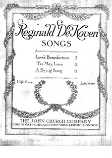Three Songs, Op.190: No.3 A Swing Song by Reginald De Koven