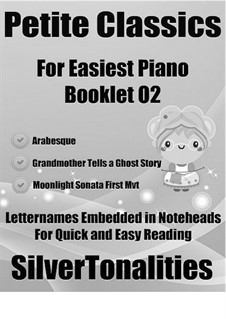 Petite Classics for Easiest Piano Booklet O2: Petite Classics for Easiest Piano Booklet O2 by Людвиг ван Бетховен, Теодор Куллак, Иоганн Фридрих Бургмюллер