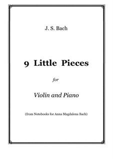 Избранные пьесы: 9 Little Pieces, for violin and piano by Иоганн Себастьян Бах