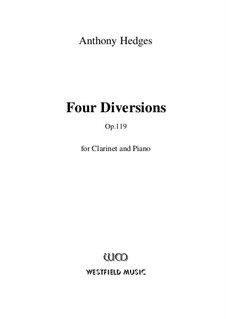 Four Diversions for Clarinet and Piano, Op.119: Партитура by Anthony Hedges