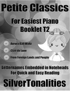 Petite Classics for Easiest Piano Booklet T2: Petite Classics for Easiest Piano Booklet T2 by Иоганн Штраус (младший), Клод Дебюсси, Роберт Шуман