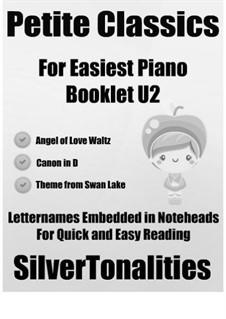 Petite Classics for Easiest Piano Booklet U2: Petite Classics for Easiest Piano Booklet U2 by Иоганн Пахельбель, Петр Чайковский, Эмиль Вальдтойфель