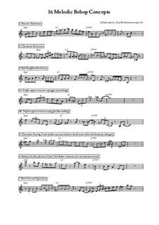 16 Bebop Melodic Improvisation Concepts: 16 Bebop Melodic Improvisation Concepts by J.Jay Berthume