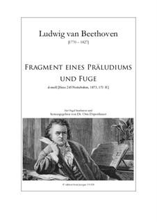 Fragment eines Präludiums und Fuge d-moll (Hess 245): Fragment eines Präludiums und Fuge d-moll (Hess 245) by Людвиг ван Бетховен