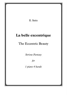 La belle excentrique (The Eccentric Beauty): For piano four hands – score and parts by Эрик Сати