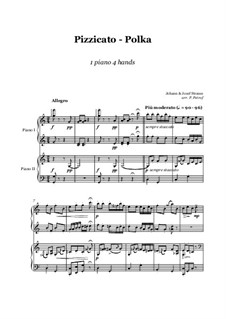 Pizzicato Polka: For piano four hands, score and parts by Иоганн Штраус (младший)