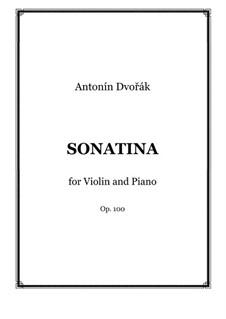 Сонатина для скрипки и фортепиано соль мажор, B.183 Op.100: Партитура, сольная партия by Антонин Дворжак