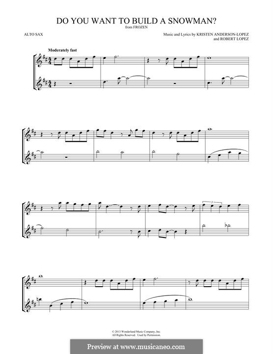 Do You Want to Build a Snowman? (Kristen Bell): For two alto saxophones by Robert Lopez, Kristen Anderson-Lopez