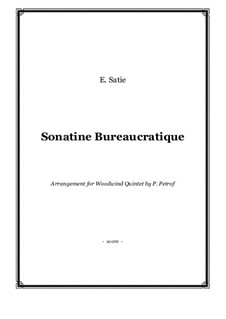 Бюрократическая сонатина: For woodwind quintet, score and parts by Эрик Сати