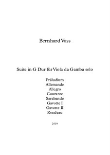 Suite in G dur für Viola da Gamba solo: Suite in G dur für Viola da Gamba solo by Bernhard Vass